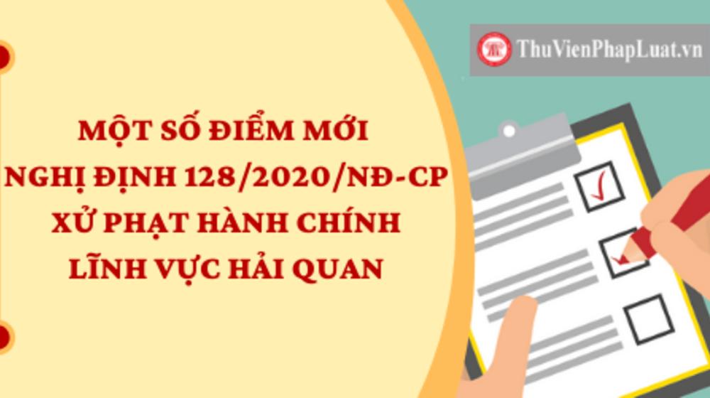 Điểm mới Nghị định 128/2020 về xử phạt hành chính lĩnh vực hải quan